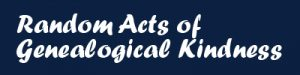 Random Acts of Genealogical Kindness