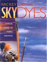 Mickey Lawler's skydyes : a visual guide to fabric painting