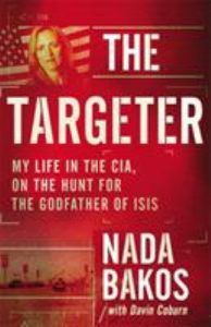 The targeter : my life in the CIA, hunting terrorists and challenging the White House