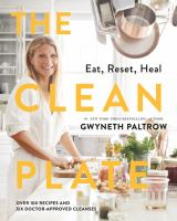 The clean plate : eat, reset, heal