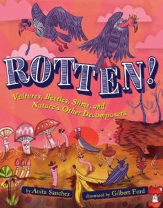 Rotten! : vultures, beetles, and slime : nature's decomposers