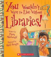You wouldn't want to live without libraries!