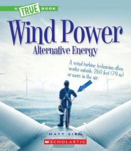 Wind power : sailboats, windmills, and wind turbines