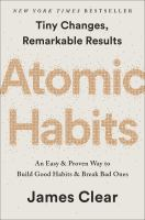 Atomic habits : tiny changes, remarkable results