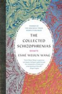 The collected schizophrenias : essays