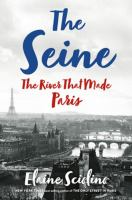 The Seine : the river that made Paris