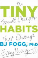 Tiny habits : + the small changes that change everything
