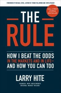 The rule : how I beat the odds in the markets and life--and you can too