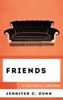 Friends : a cultural history