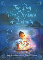 The boy who dreamed of infinity : a tale of the genius Ramanujan