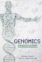 Genomics : a revolution in health and disease discovery