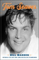 Tom Seaver : a terrific life