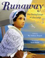 Runaway : the daring escape of Ona Judge