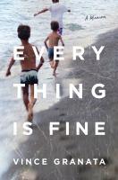 Everything is fine : a memoir