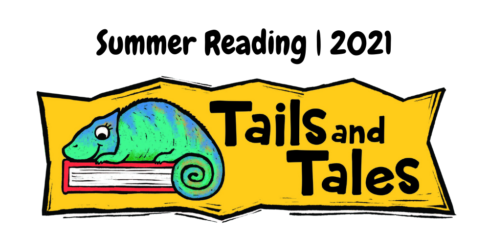 Summer Reading Program 2021 ~ Tails and Tales